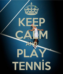 Poster: KEEP CALM AND PLAY TENNİS