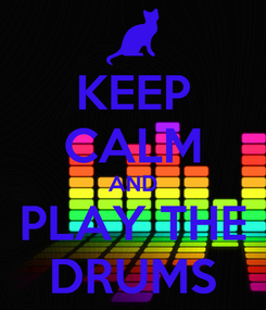 Poster: KEEP CALM AND PLAY THE DRUMS