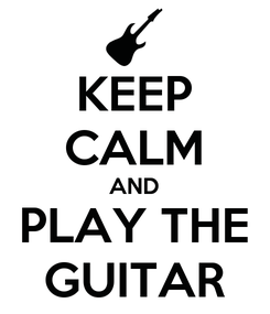 Poster: KEEP CALM AND PLAY THE GUITAR