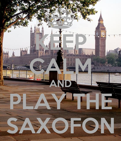 Poster: KEEP CALM AND PLAY THE SAXOFON