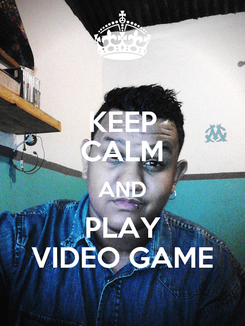 Poster: KEEP CALM AND PLAY VIDEO GAME