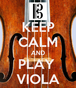 Poster: KEEP CALM AND PLAY  VIOLA