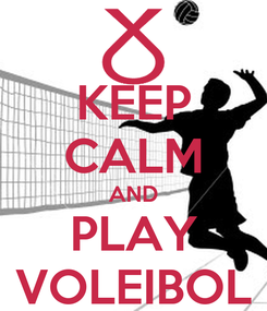 Poster: KEEP CALM AND PLAY VOLEIBOL