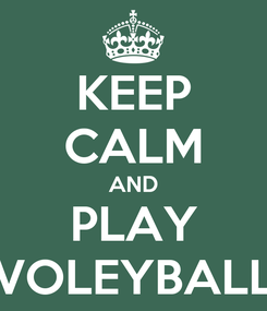 Poster: KEEP CALM AND PLAY VOLEYBALL