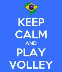Poster: KEEP CALM AND PLAY VOLLEY