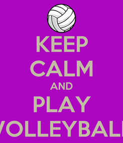 Poster: KEEP CALM AND PLAY VOLLEYBALL