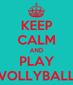 Poster: KEEP CALM AND PLAY VOLLYBALL