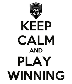 Poster: KEEP CALM AND PLAY  WINNING