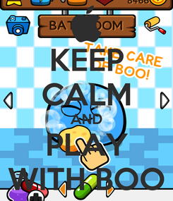 Poster: KEEP CALM AND PLAY WITH BOO