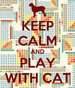 Poster: KEEP CALM AND PLAY WITH CAT