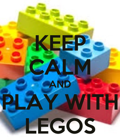 Poster: KEEP CALM AND PLAY WITH LEGOS
