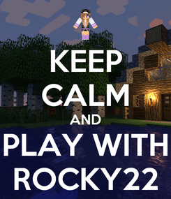 Poster: KEEP CALM AND PLAY WITH ROCKY22