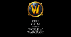 Poster: KEEP CALM AND PLAY WORLD of WARCRAFT