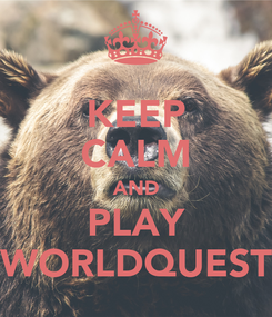 Poster: KEEP CALM AND PLAY WORLDQUEST