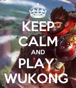 Poster: KEEP CALM AND PLAY  WUKONG