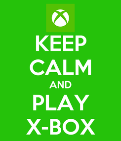 Poster: KEEP CALM AND PLAY X-BOX