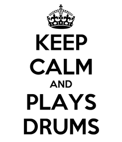 Poster: KEEP CALM AND PLAYS DRUMS