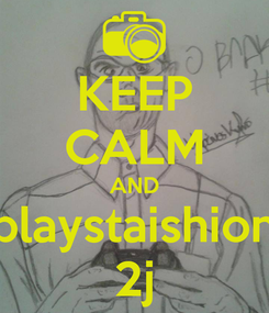 Poster: KEEP CALM AND playstaishion 2j