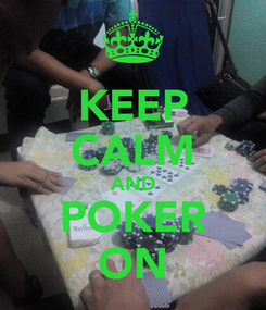 Poster: KEEP CALM AND POKER ON