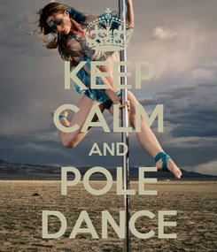 Poster: KEEP CALM AND POLE DANCE