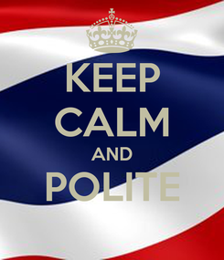 Poster: KEEP CALM AND POLITE