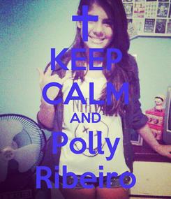 Poster: KEEP CALM AND Polly Ribeiro