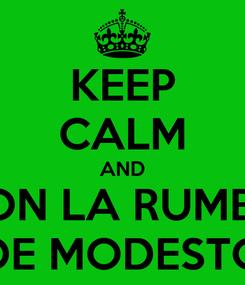 Poster: KEEP CALM AND PON LA RUMBA DE MODESTO