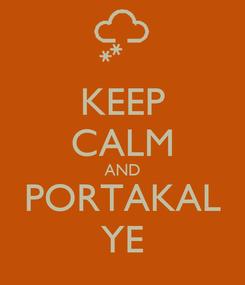 Poster: KEEP CALM AND PORTAKAL YE
