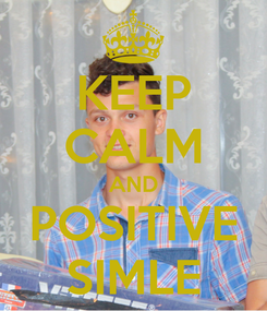 Poster: KEEP CALM AND POSITIVE SIMLE