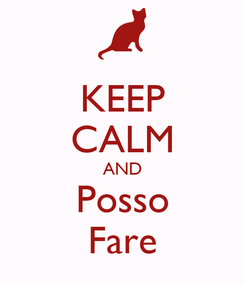 Poster: KEEP CALM AND Posso Fare