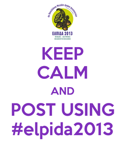 Poster: KEEP CALM AND POST USING #elpida2013