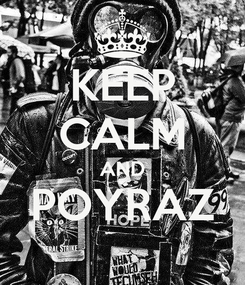 Poster: KEEP CALM AND POYRAZ