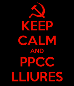 Poster: KEEP CALM AND PPCC LLIURES