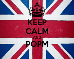 Poster: KEEP CALM AND PQPM