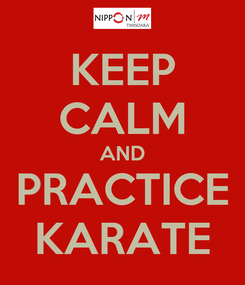 Poster: KEEP CALM AND PRACTICE KARATE