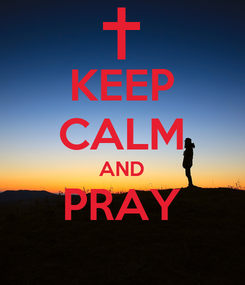 Poster: KEEP CALM AND PRAY