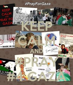 Poster: KEEP CALM AND #PRAY #4 GAZA