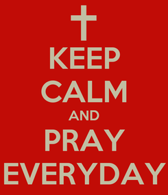 Poster: KEEP CALM AND PRAY EVERYDAY