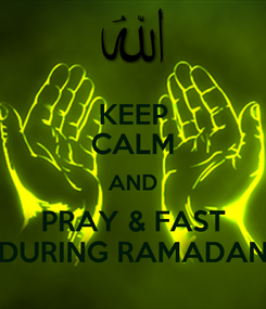 Poster: KEEP CALM AND PRAY & FAST DURING RAMADAN