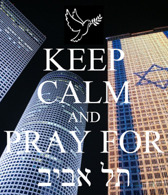Poster: KEEP CALM AND PRAY FOR ביבא לת