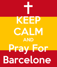 Poster: KEEP CALM AND Pray For Barcelone