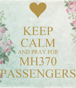 Poster: KEEP CALM AND PRAY FOR MH370 PASSENGERS