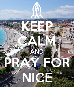 Poster: KEEP CALM AND PRAY FOR NICE