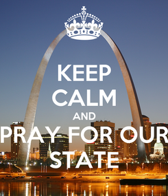 Poster: KEEP CALM AND PRAY FOR OUR STATE
