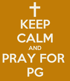 Poster: KEEP CALM AND PRAY FOR  PG