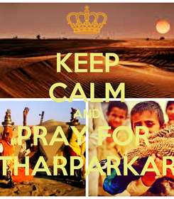Poster: KEEP CALM AND PRAY FOR  THARPARKAR