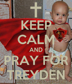 Poster: KEEP CALM AND PRAY FOR TREYDEN