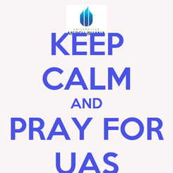 Poster: KEEP CALM AND PRAY FOR UAS