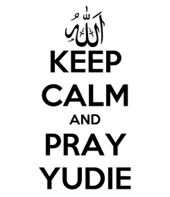 Poster: KEEP CALM AND PRAY YUDIE