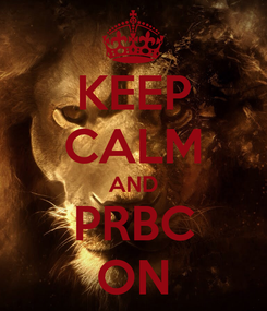 Poster: KEEP CALM AND PRBC ON